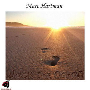 Marc Hartman – Walk the Ocean