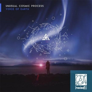Unusual Cosmic Process – Voice Of Earth