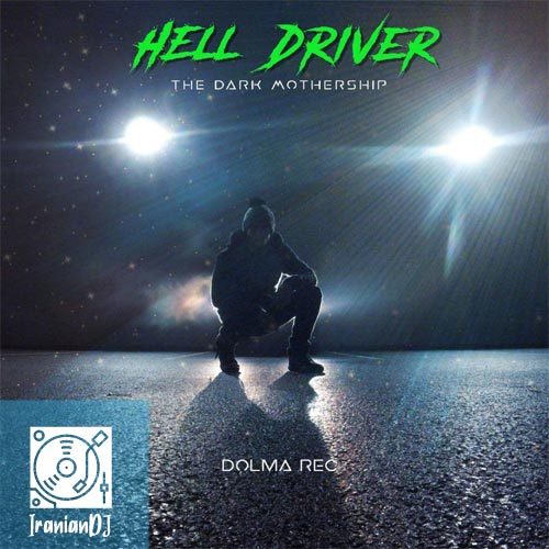 Hell Driver – The Dark Mothership