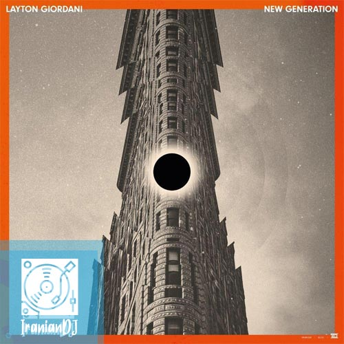 Layton Giordani – New Generation