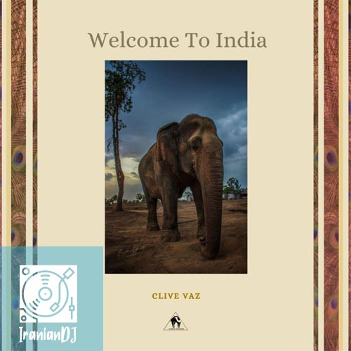 Clive Vaz – Welcome to India