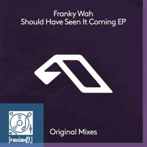 Franky Wah – Should Have Seen It Coming