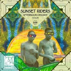 Sunset Riders – Afternoon Delight