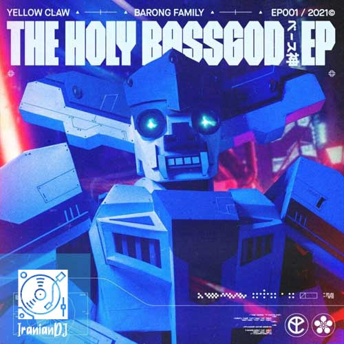 Yellow Claw - The Holy Bassgod